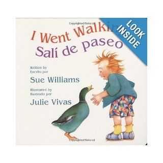 I Went Walking/Sali de paseo: Lap Sized Board Book: Sue Williams, Julie Vivas, Alma Flor Ada:  Kids' Books