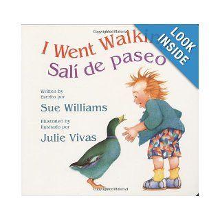 I Went Walking/Sali de paseo: Lap Sized Board Book: Sue Williams, Julie Vivas, Alma Flor Ada:  Kids' Books