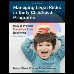 Managing Legal Risks in Early Childhood Programs : How to Prevent Flare Ups from Becoming Lawsuits