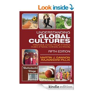 Understanding Global Cultures: Metaphorical Journeys Through 31 Nations, Clusters of Nations, Continents, and Diversity eBook: Martin J. Gannon, Rajnandini (Raj) K. Pillai: Kindle Store