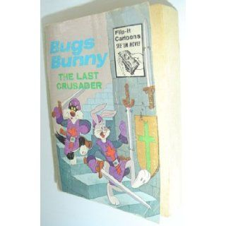 BUGS BUNNY THE LAST CRUSADER [ BIG LITTLE BOOK] (Flip it Cartoons See em move) rita ritchie Books