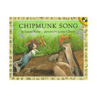 Chipmunk Song (Lodestar Unicorn Paperback) Joanne Ryder, Lynne Cherry 9780140547962 Books