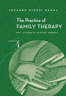 The Practice of Family Therapy: Key Elements Across Models (Marital, Couple, and Family Counseling): 9780534523497: Social Science Books @