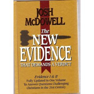 The New Evidence That Demands A Verdict Fully Updated To Answer The Questions Challenging Christians Today Josh McDowell 0020049106884 Books