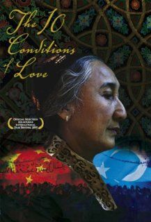 THE 10 CONDITIONS OF LOVE   DVD The story of Rebiya Kadeer, leader of the Uyghurs, the Muslim minority of western China, and her struggle against fierce persecution by the Chinese Communist Party to win democracy and cultural freedom for her people.: Jeff