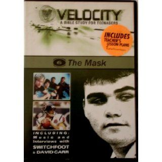 Velocity a Bible Study for Teenagers, The mask, Video 6) Including music and interviews with switchfoot & David Carr also with Teacher's Lesson Plan, DVD (CD ROM) Bluefish TV Books