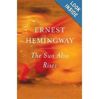 The Sun Also Rises: Ernest Hemingway: 9780743297332: Books
