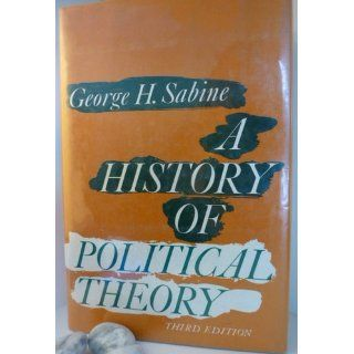 A History of Political Theory: george sabine: 9780030107405: Books