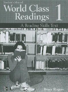 World Class Readings 1: High Beginning: A Reading Skills Text (Bk. 1): Bruce Rogers: 9780072825466: Books