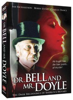 Dr. Bell and Mr. Doyle   The Dark Beginnings of Sherlock Holmes: Ian Richardson, Sean Wightman, Robin Laing, Dolly Wells, Charles Dance, Ralph Riach, Aly Bain, Andrew John Tait, Alan Sinclair, Alec Newman, Tamsin Pike, Joel Strachan, John Kenway, Paul Seed