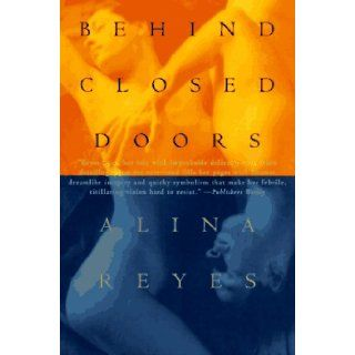 Behind Closed Doors: Alina Reyes, David Watson: 9780802135056: Books