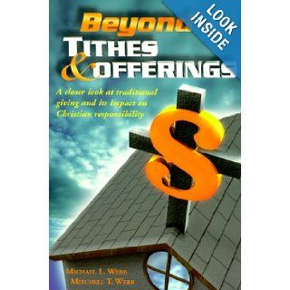 Beyond Tithes & Offerings: Mitchell T. Webb: 9780966097771: Books