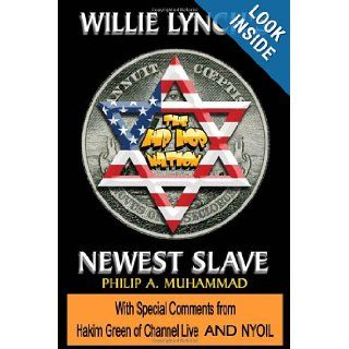 The HipHop Nation Willie Lynch's Newest Slave Philip A Muhammad, Frank Rapoza 9780578032245 Books