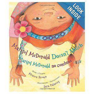 Marisol McDonald Doesn't Match / Marisol McDonald no combina Monica Brown, Sara Palacios 9780892392353 Books