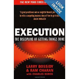 Execution: The Discipline of Getting Things Done: Larry Bossidy, Ram Charan, Clare Smith, Charles Burck: 9780712625982: Books