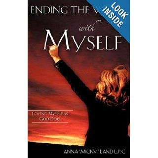 """Ending the War with Myself Anna """"Micky"""" Land 9781604772708 Books"""