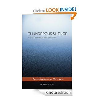 Thunderous Silence A Formula for Ending Suffering A Practical Guide to the Heart Sutra eBook Dosung Yoo Kindle Store