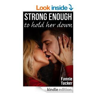 Strong Enough to Hold Her Down   Kindle edition by Fannie Tucker. Literature & Fiction Kindle eBooks @ .
