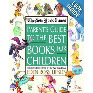The New York Times Parent's Guide to the Best Books for Children 3rd Edition Revised and Updated Eden Ross Lipson 9780812930184 Books