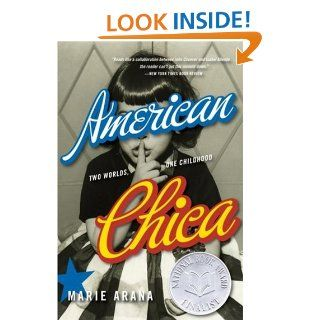 American Chica: Two Worlds, One Childhood: Marie Arana: 9780385319638: Books
