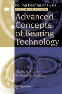 Advanced Concepts of Bearing Technology,  Rolling Bearing Analysis, Fifth Edition (Rolling Bearing Analysis, Fifth Edtion) Tedric A. Harris, Michael N. Kotzalas 9780849371820 Books