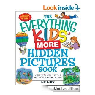 The Everything Kids' More Hidden Pictures Book: Discover hours of fun with over 100 brand new puzzles! (The Everything� Kids Series) eBook: Blair Beth L: Kindle Store