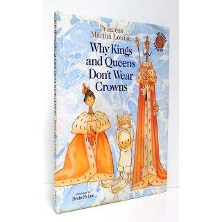 Why Kings And Queens Don't Wear Crowns Martha, Princess Louise 9781575340388 Books
