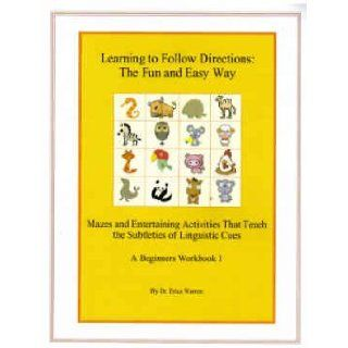 Following Directions: The Fun and Easy Way (A Beginners Workbook 1): Dr. Erica Warren: 9780982221105: Books