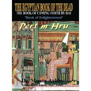 The Egyptian Book of the Dead : The Book of Coming Forth by Day: Muata Ashby: 9781884564284: Books
