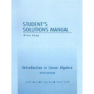 Student Solutions Manual for Introduction to Linear Algebra 5th (fifth) Edition by Johnson, Lee W. published by Pearson (2001) Books