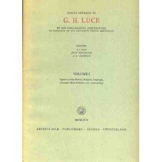 Essays Offered to G. H. Luce by his colleagues and Friends in Honour of his Seventy fifth Birthday (2 vols.). A. B. Griswold, Jean Boisselier, Ba Shin Books