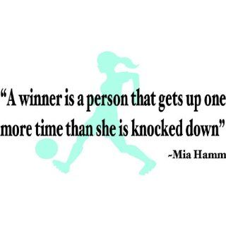 A Winner Is A Person That Gets Up One more time than She Is Knocker Down Mia Hamm Soccer Sports Picture Art   Girls Bed Room   Peel & Stick Sticker   Vinyl Wall Decal   DISCOUNTED SALE PRICE     24 Colors Available 12x20   Wall Decor Stickers