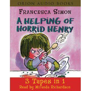 """A Helping of Horrid Henry: """"Horrid Henry's Nits"""", """"Horrid Henry Gets Rich Quick"""", """"Horrid Henry's Haunted House"""": Francesca Simon, Tony Ross, Miranda Richardson: 9780752861494: Books"""