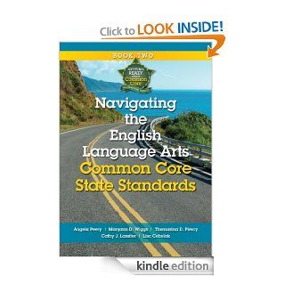 Navigating the English Language Arts Common Core State Standards (Getting Ready for the Common Core Handbook Series) eBook: Angela Peery, Maryann D. Wiggs: Kindle Store