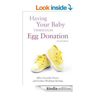 Having Your Baby Through Egg Donation eBook: Ellen Sarasohn Glazer: Kindle Store