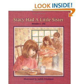 Stacy Had a Little Sister (A Concept Book): Wendie Old, Christy Grant, Judith Friedman: 9780807575987: Books