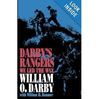 Darby's Rangers: We Led the Way: William O. Darby: 9780891414926: Books
