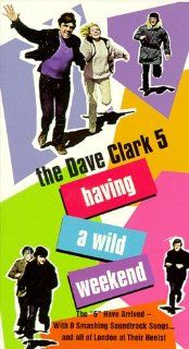 Having a Wild Weekend [VHS]: The Dave Clark Five, Barbara Ferris, David Lodge, Robin Bailey, Yootha Joyce, David de Keyser, Clive Swift, Ronald Lacey, Hugh Walters, Michael Gwynn, Marianne Stone, Donald Morley, Manny Wynn, John Boorman, Gordon Pilkington,