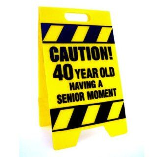 Big Mouth Toys Caution 40 Year Old Having A Senior Moment Sign: Toys & Games