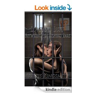Love and Lust Between Men Behind Bars Straight Men Finding Solace However They Can eBook Curtis Kingsmith Kindle Store