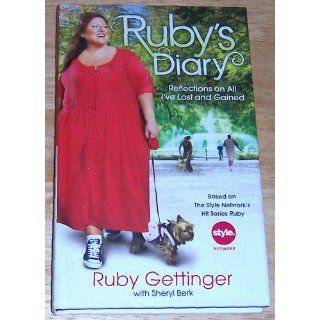 Ruby's Diary Reflections on All I've Lost and Gained Ruby Gettinger 9780061924606 Books