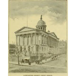 Lancaster, Pennsylvania Historic Book Collection   14 Books Exploring Lancaster, Its History, Culture and Its Genealogy / Important Citizens in the 19th and Early 20th Centuries: THA New Media LLC: Books