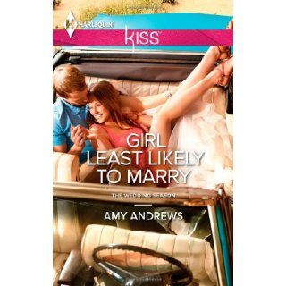 Girl Least Likely to Marry: Amy Andrews: 9780373207244: Books