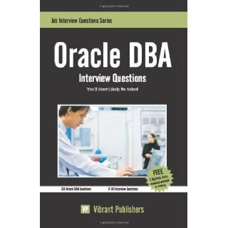 Oracle DBA Interview Questions You'll Most Likely Be Asked Vibrant Publishers 9781456328757 Books