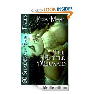 The Little Mermaid: 50 Shades of Fairy Tales eBook: Roxxy Meyer: Kindle Store