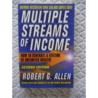 Multiple Streams of Income: How to Generate a Lifetime of Unlimited Wealth!: Robert G. Allen: 9780471714552: Books