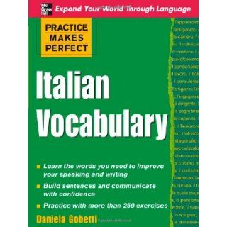 Practice Makes Perfect: Italian Vocabulary (Practice Makes Perfect Series) (9780071482868): Daniela Gobetti: Books