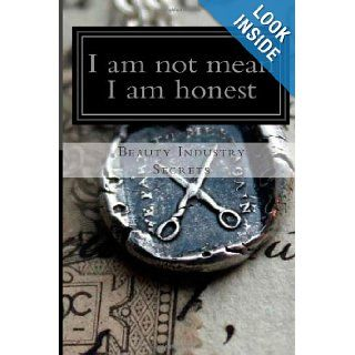 """I am not mean, I am just honest"": Amy Lynn Ball: 9781480230507: Books"