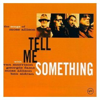 Tell Me Something: The Songs Of Mose Allison: Music