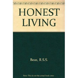 Honest Living : A Means to an End: Radha Soami Satsang Beas: Books